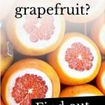 Photo of grapefruit and the question 'can dogs eat grapefruit ?'